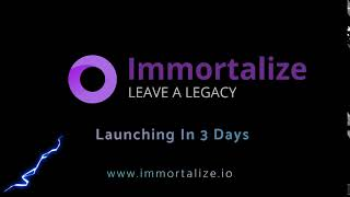 Immortalize is soft launching in 3 days!