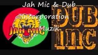 Jah Mic & Dub Incorporation - Muzik