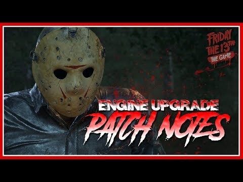 Patch Notes CLOSER LOOK | Engine Upgrade Patch | Friday the 13th: The Game