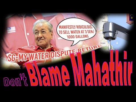 Malaysia Tun Mahathir increase water price on Singapore government