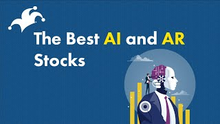The Best Stocks to Invest in Artificial Intelligence and Augmented Reality