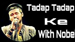 Tadap Tadap Ka With Nobel Mp3 Song