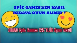 OHAA!! EPİC GAMES BEDAVA 125 TL'LİK OYUN VERDİ / BEDAVA OYUN KAZANMAK