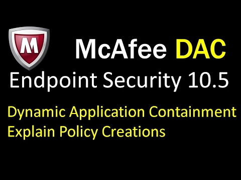 McAfee ENS 10 5  Dynamic Application Containment Explain Policy Creations