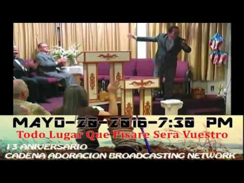 13 Aniversario De Cadena Adoracion Broadcasting Network.  05-20-2016