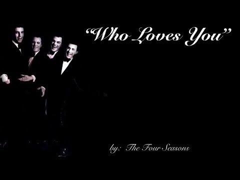 Who Loves You (w/lyrics) ~ The Four Seasons - YouTube