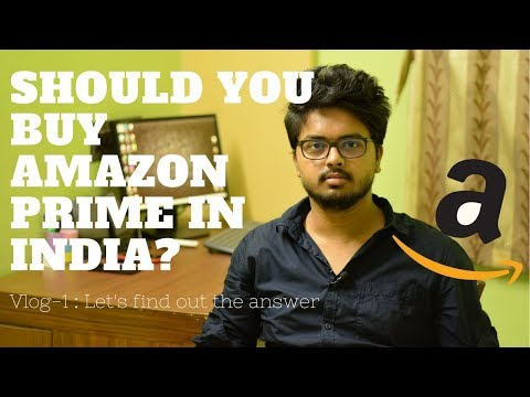 Should you buy Amazon Prime in India?  Vlog 1
