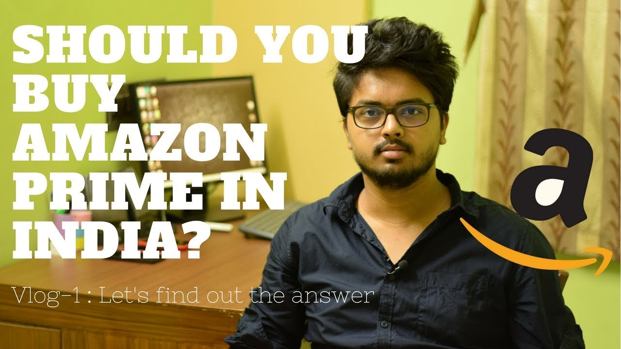 Should you buy Amazon Prime in India? - Vlog 1