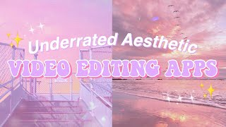 ☆ UNDERRATED AESTHETIC VIDEO EDITING APPS ☆// iOS & Android