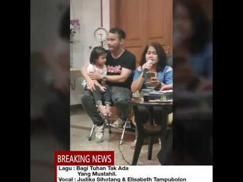 "Judika Sihotang feat. Elisabeth Tampubolon. "" Bagi Tuhan Tak Ada Yang Mustahil:"