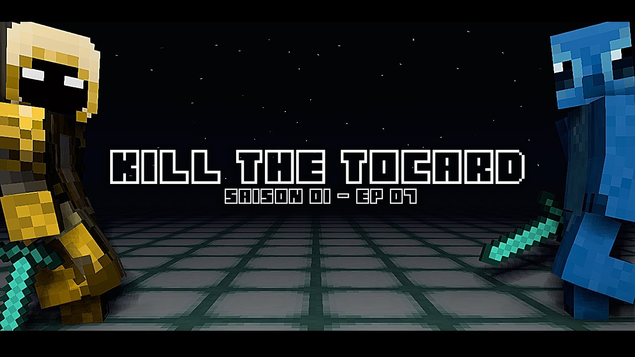 [Kill The Tocard #1] Episode 07 - On a perdu Kdoy !