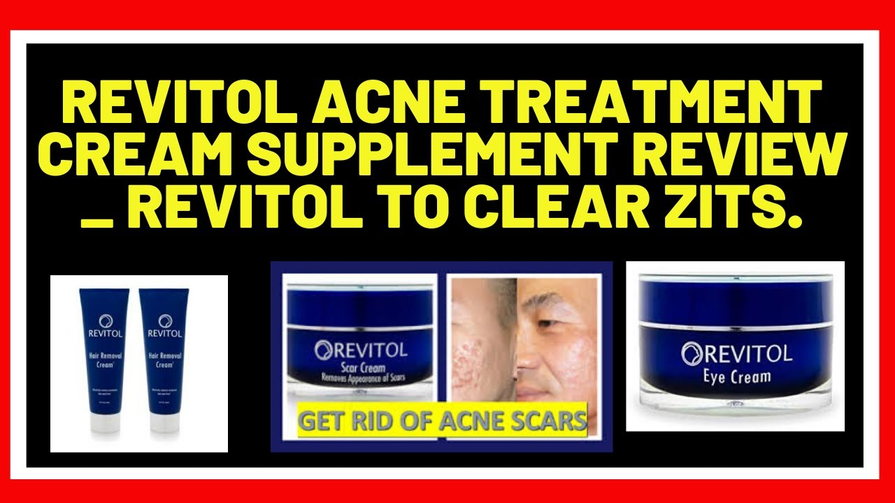 Revitol Acne Treatment Cream Supplement Review Revitol To Clear