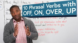 10 PHRASAL VERBS using the prepositions OFF, ON, OVER, UP