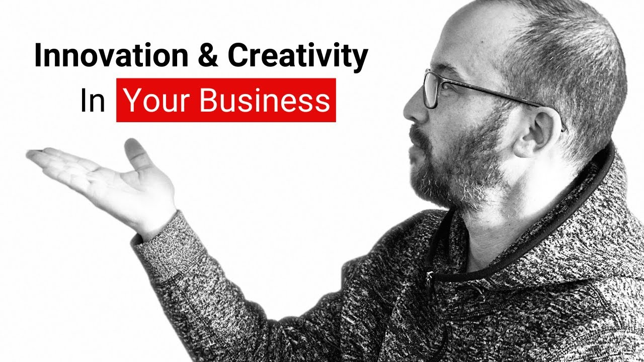 Using Innovation & creativity in your business