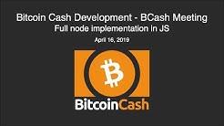 Bitcoin Cash Development - BCash Meeting  Full node implementation in JS