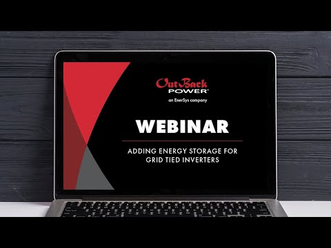 Webinar | Adding Energy Storage for Grid Tied Inverters