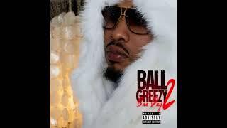 Ball Greezy -  Freak Bedroom Eyes ( Bae Day 2)