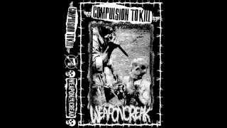 "Compulsion To Kill / Weapon Creak ""Split"" [2014]"