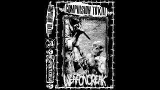 "Compulsion To Kill / Weapon Creak ""Split"" [2014]"