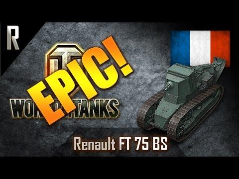 ► World Of Tanks - Epic Games: Renault FT 75 BS [10 Kills, 793 Dmg]