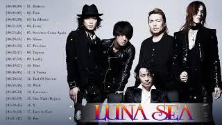Luna Sea メドレー|| Luna Sea おすすめの名曲 || Luna Sea 人気曲 2019...