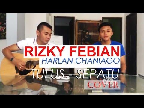 Sepatu - Tulus (Cover Rizky Febian & Harlan Chaniago )