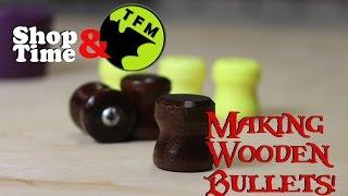 making wooden bullets for taofledermaus