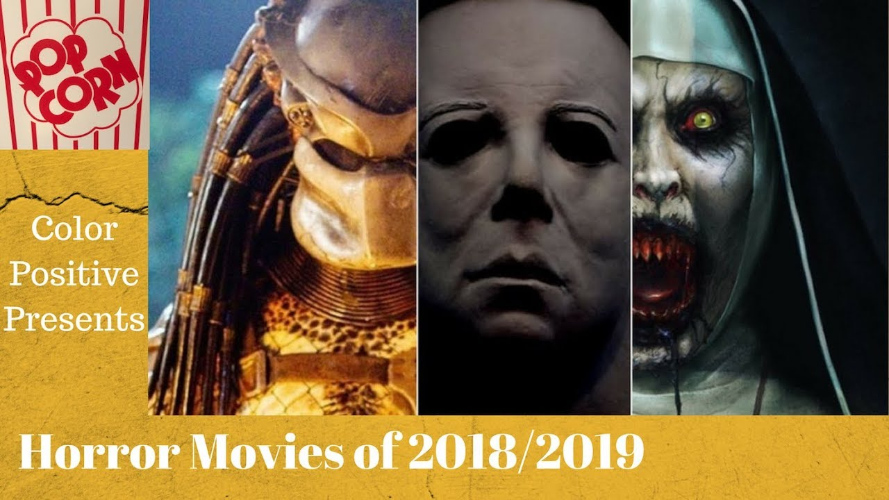 Horror Movies 2018 coming soon (and 2019)- Color Positive Movies