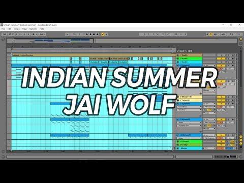 INDIAN SUMMER - JAI WOLF REMAKE (FREE ABLETON FILE)