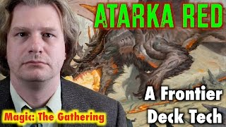 So It Has Come To This: Atarka Red - A Frontier Deck Tech For Magic: The Gathering
