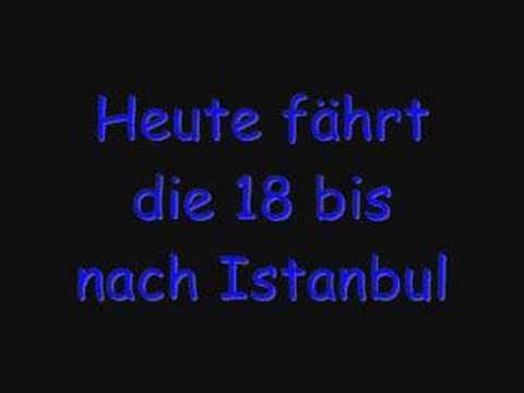 Heute fährt die 18 bis nach Istanbul