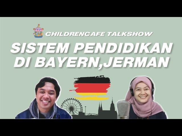 Mengenal Sistem Pendidikan di Bayern, Jerman #childrencafetalkshow