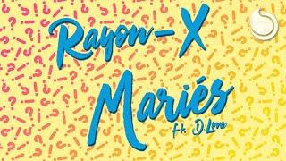 Rayon-X Ft. D. Lova - Mariés (Lyrics Video)