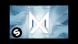 Blasterjaxx ft. UHRE - Bizarre (Boye & Sigvardt Remix)