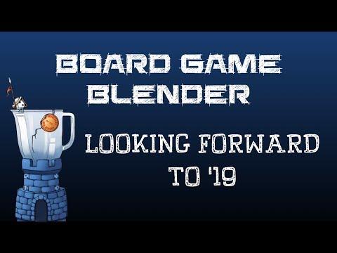Board Game Blender - Looking Forward to 2019