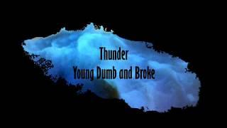Thunder / Young Dumb & Broke - Imagine Dragons, Khalid LYRICS