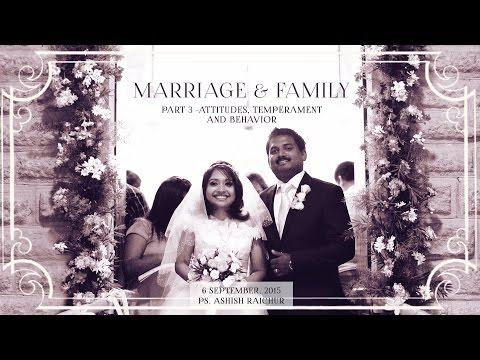 Marriage & Family - Part 3 : Attitudes, Temperament And Behavior