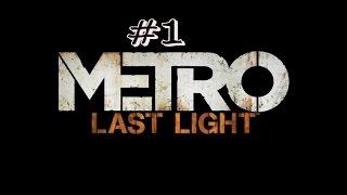 Metro 2034 Last Light Redux #1