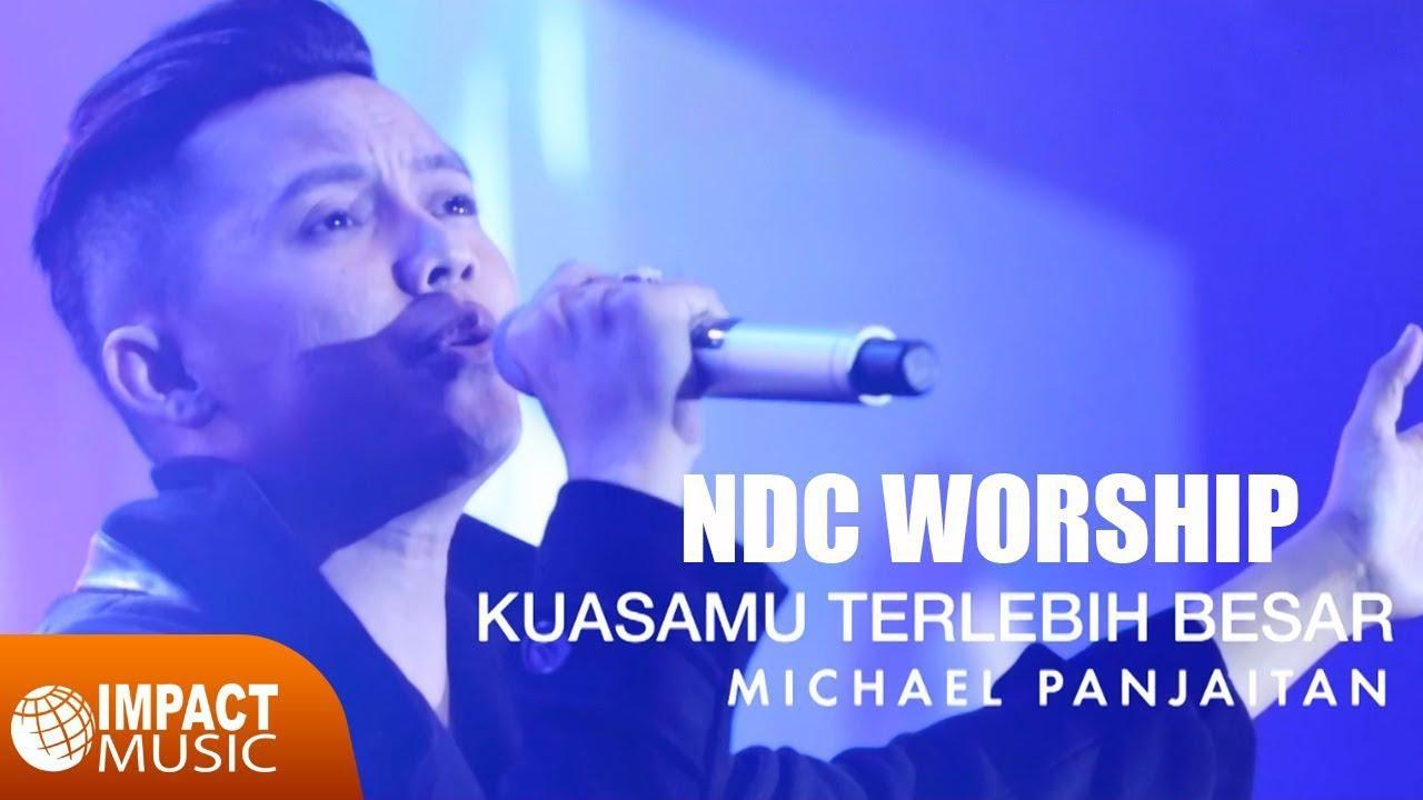 Ndc Worship – Kuasamu Terlebih Besar