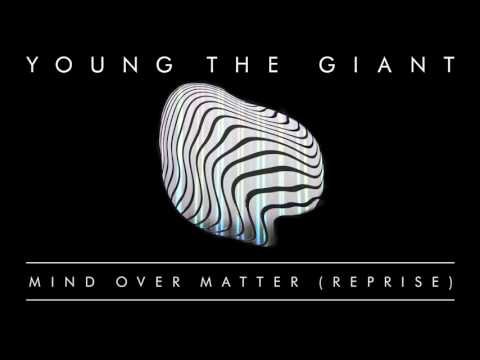 Young the Giant: Mind Over Matter (Reprise) (Official Audio)