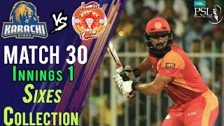 Islamabad United  Sixes | Karachi Kings Vs Islamabad United  | Match 30 | 16 March | HBL PSL 2018