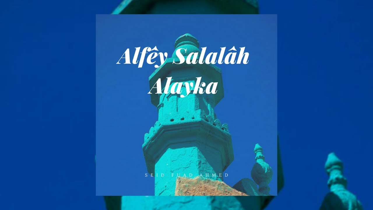 Download Alfey Salalâh Alayka | Seid Fuad Ahmed | Harari Zikri Full