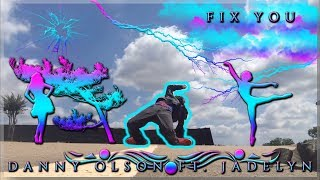 DANNY OLSON FEAT. JADELYN - FIX YOU (FREESTYLE DANCE)
