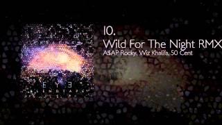 10. A$AP Rocky, Wiz Khalifa, 50 Cent - Wild for the Night RMX
