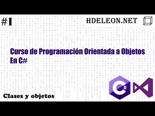Curso de programación orientada a objetos en C# .Net #1 | Clases y objetos