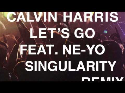 Calvin Harris ft Neyo  Lets Go Singularity Remix
