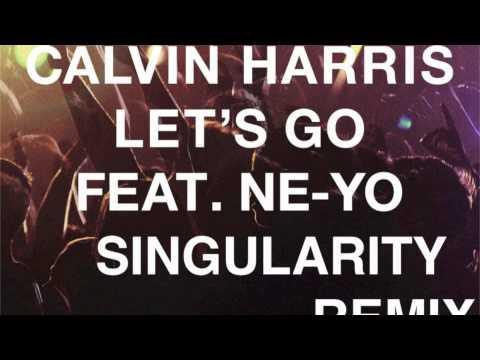 Calvin Harris ft. Neyo - Let's Go (Singularity Remix)