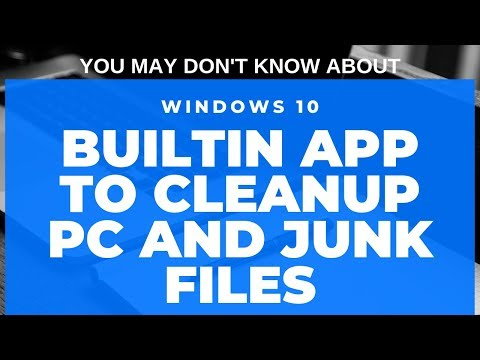 A Builtin Windows 10 App For Cleaning PC Junk Files And Free Up Space