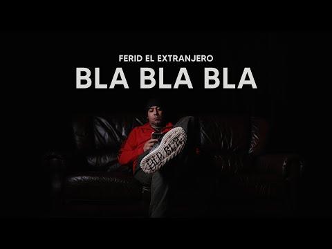 Ferid El Extranjero - Bla Bla Bla
