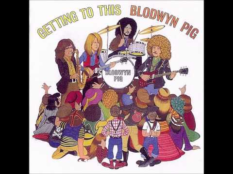 """Blodwyn Pig - Getting to This, 1970. Track 01: """"Drive Me"""""""